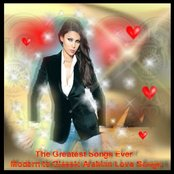 The Greatest Songs Ever : Modern to Classic Arabian Love Songs