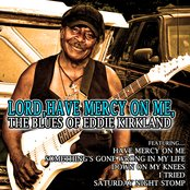 Lord, Have Mercy on Me: The Blues of Eddie Kirkland