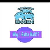 Why I Gotta Wait?? (feat. Yung Humma)