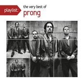 Playlist: The Very Best Of Prong
