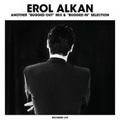 """Erol Alkan: Another """"Bugged Out"""" Mix"""