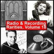 Radio & Recording Rarities, Volume 18