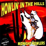 MIDNIGHT HOWLERS - HOWLIN' IN THE HILLS