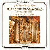 Johann Sebastian Bach : Bekannte Orgelwerke (Famous Organ Works), Toccata und Fuge BWV565