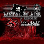 Metal Blade 25th Anniversary: Live In Worcester, MA