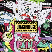 Dangerhouse Volume Two - Give Me A Little Pain!