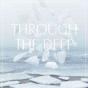 Through The Deep
