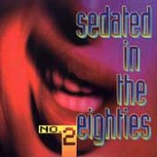 Sedated in the Eighties, Volume 2