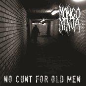 No Cunt for Old Men