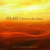Receive the Glory (A Capella Project IV)
