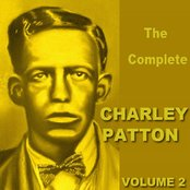 The Complete Charley  Patton  Vol 2