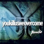 Youkillusweovercome