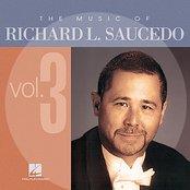 The Music of Richard L. Saucedo, Vol. 3