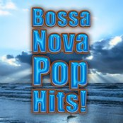 Bossa Nova Pop Hits!