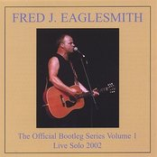 The Official Fred Eaglesmith Bootleg, Volume 1