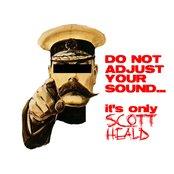 DO NOT ADJUST YOUR SOUND... IT'S ONLY SCOTT HEALD!