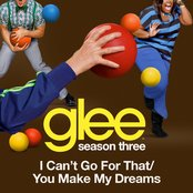 I Can't Go For That / You Make My Dreams (Glee Cast Version)