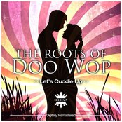 The Roots of Doo Wop (Let's Cuddle Up)