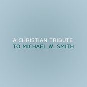 A Christian Tribute to Michael W. Smith