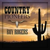 Country Pioneers - Roy Rogers