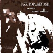Jazz - Bop & Beyond - Scoops - Sonny Rollins