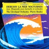 La Mer / Nocturnes / Jeux / Rhapsodie pour clarinette et orchestre (The Cleveland Orchestra feat. conductor: Pierre Boulez)