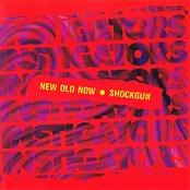 New Old Now / Shockgun