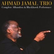 Ahmad Jamal Trio: Complete Alhambra & Blackhawk Performances