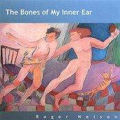 The Bones of My Inner Ear