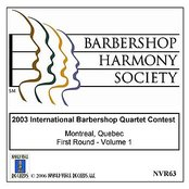 2003 International Barbershop Quartet Contest - First Round - Volume 1