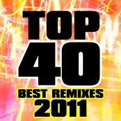 Top 40 Best Remixes 2011