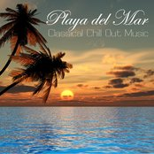 Playa del Mar - Ibiza Classic Chillout Music Cafe, Classical Chill Out Music