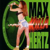 Max Killa Hertz