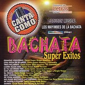 Canta Como: Bachata Super Exitos