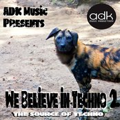 We Believe in Techno 2 (The Source of Techno)