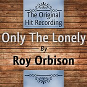 The Original Hit Recording: Only the Lonely