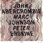 John Abercrombie, Marc Johnson & Peter Erskine