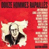 12 hommes rapaillés chantent Gaston Miron, Vol. 1
