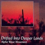 Drifted Into Deeper Lands