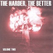 The Harder, The Better: Volume Two