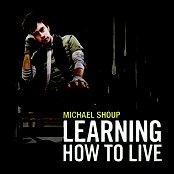 Learning How To Live