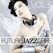 Future Jazz Cafe Vol.3
