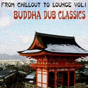 From Chillout To Lounge Vol.1 - Buddha Dub Classic