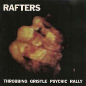 Rafters: Throbbing Gristle Psychic Rally