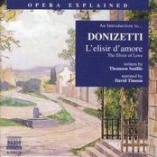 Opera Explained: DONIZETTI - L'elisir d'amore (Smillie)