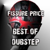 The Best of Fissure Price Dubstep