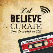 Let Believe Curate (Ones to Watch In 2011 - 2o11's Most Promising Artists )