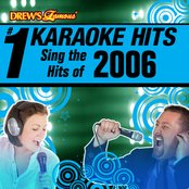 Drew's Famous # 1 Karaoke Hits: Sing the Hits of 2006