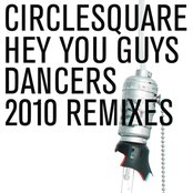 Hey You Guys/Dancers 2010 Remixes