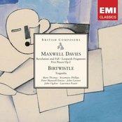 Maxwell Davies: Revelation & Fall, Leopardi Fragments etc; Birtwistle: Tragoedia
